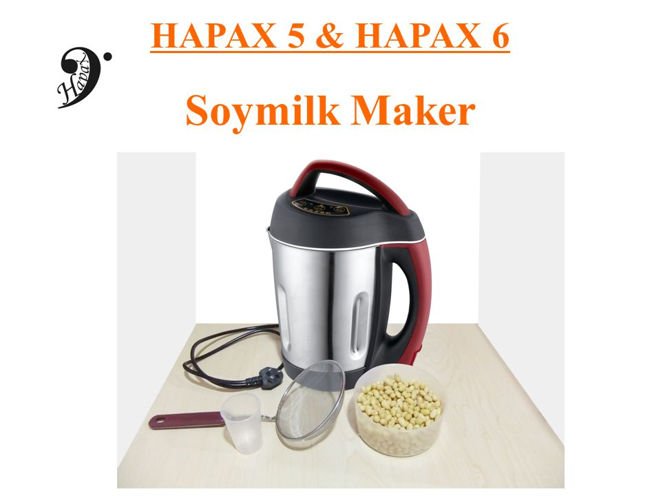 HAPAX 5 & HAPAX 6 Soymilk Maker