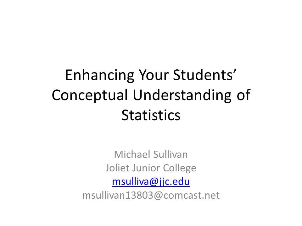 Enhancing Your Students' Conceptual Understanding of Statistics