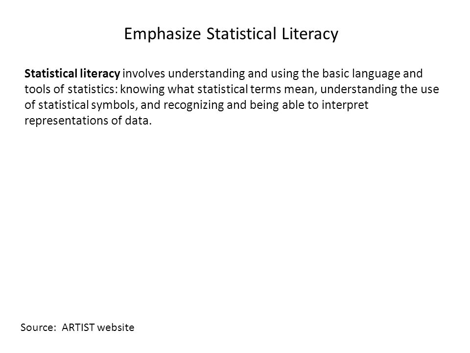 Emphasize Statistical Literacy