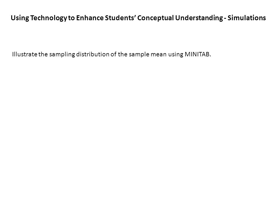 Using Technology to Enhance Students' Conceptual Understanding - Simulations