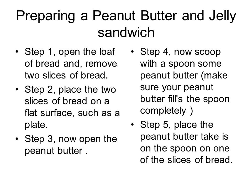 Preparing a Peanut Butter and Jelly sandwich