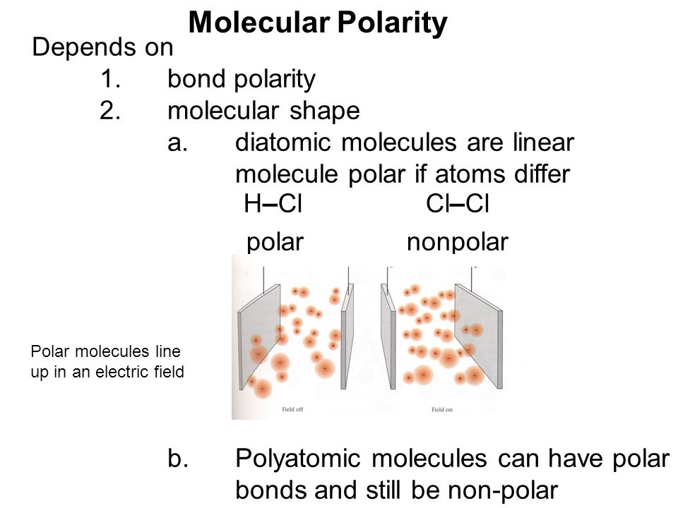 Molecular Polarity Depends on 1. bond polarity 2. molecular shape