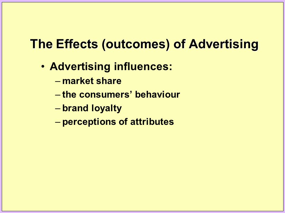 The Effects (outcomes) of Advertising