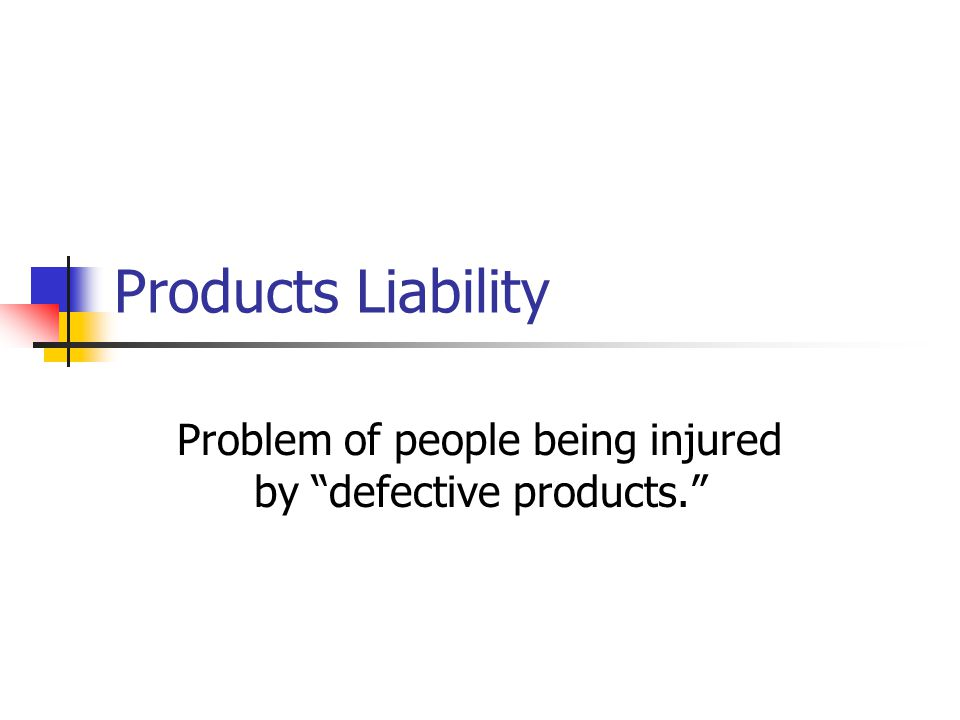 Problem of people being injured by defective products.