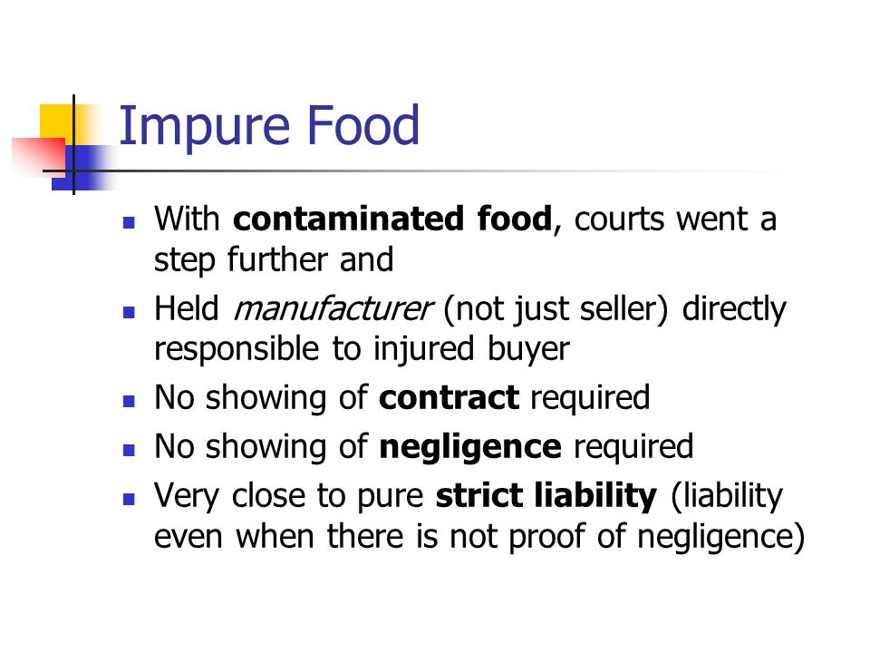 Impure Food With contaminated food, courts went a step further and