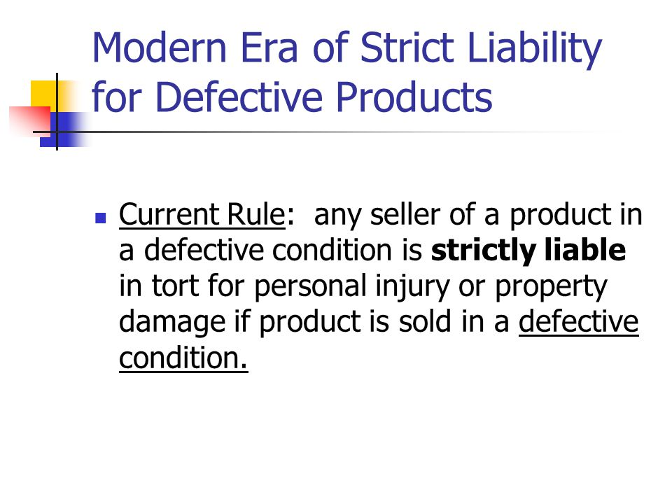 Modern Era of Strict Liability for Defective Products
