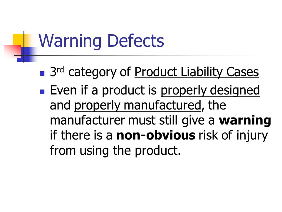 Warning Defects 3rd category of Product Liability Cases