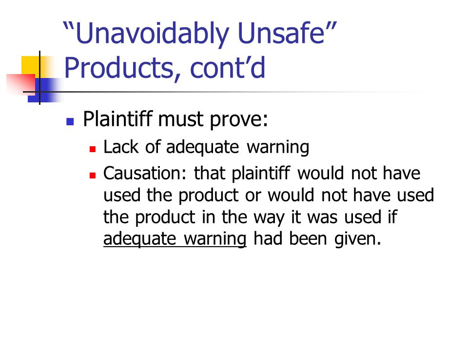 Unavoidably Unsafe Products, cont'd