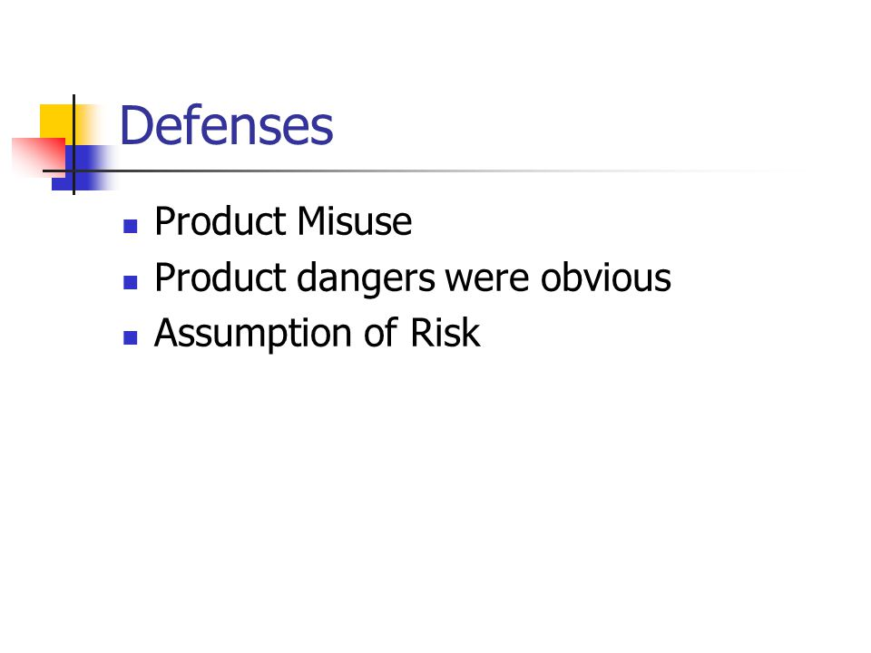 Defenses Product Misuse Product dangers were obvious