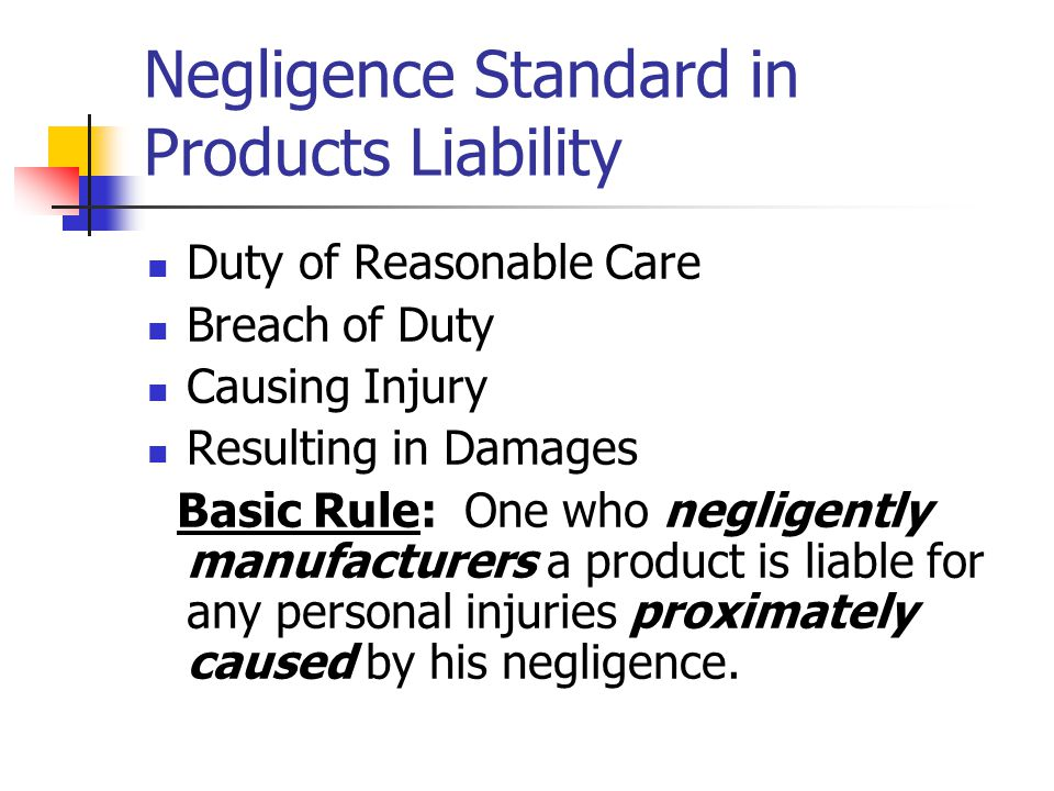 Negligence Standard in Products Liability