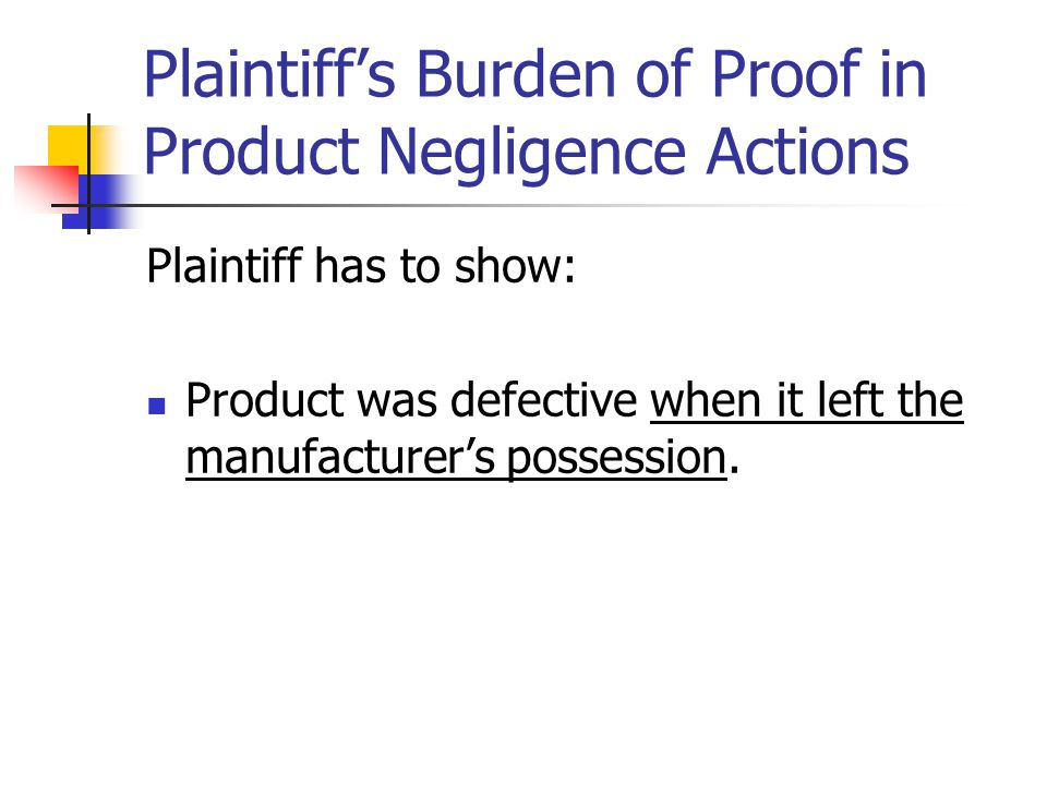 Plaintiff's Burden of Proof in Product Negligence Actions