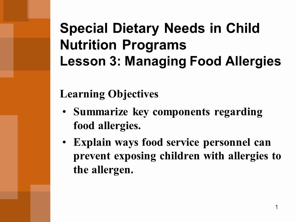 Special Dietary Needs in Child Nutrition Programs Lesson 3: Managing Food Allergies