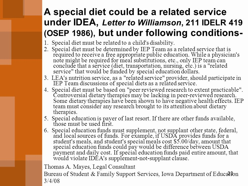 A special diet could be a related service under IDEA, Letter to Williamson, 211 IDELR 419 (OSEP 1986), but under following conditions-