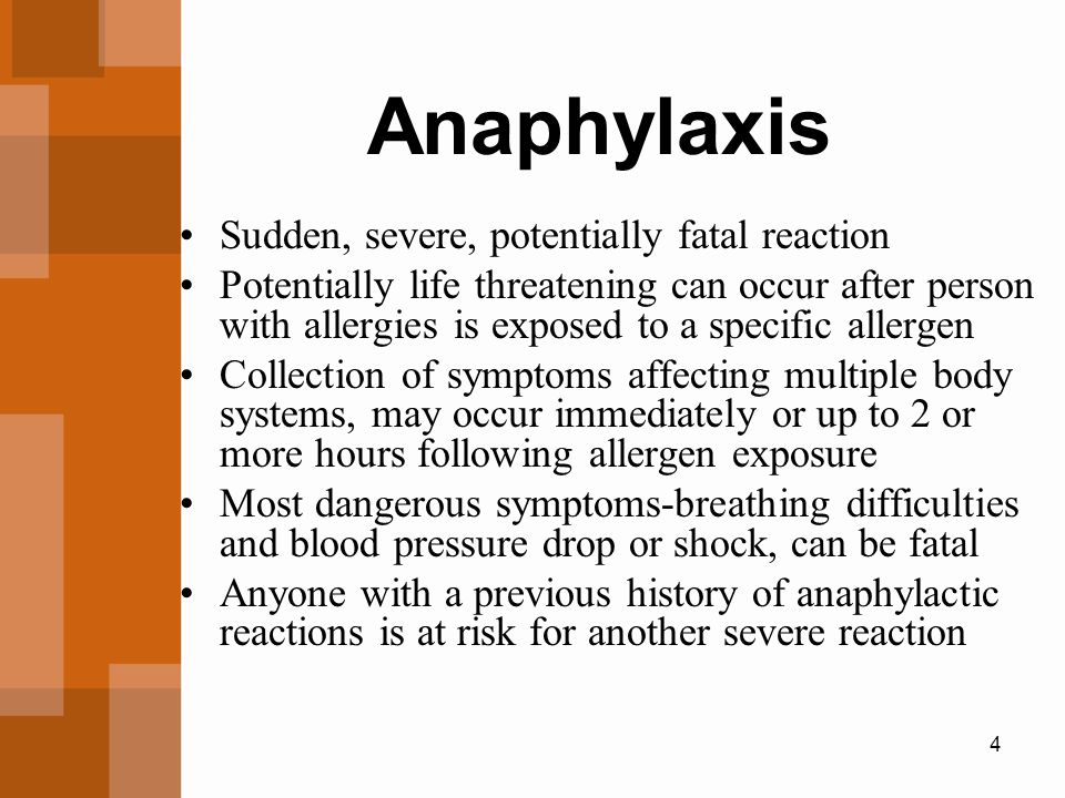 Anaphylaxis Sudden, severe, potentially fatal reaction