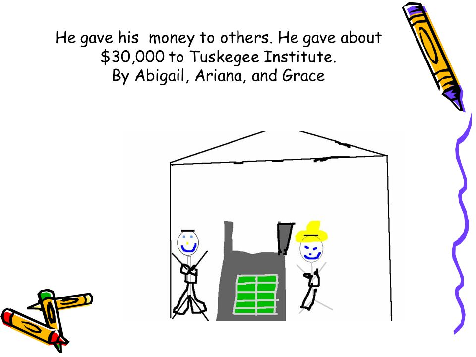 He gave his money to others