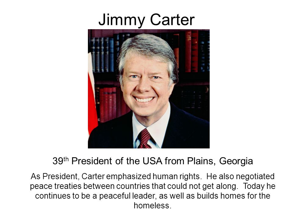 39th President of the USA from Plains, Georgia