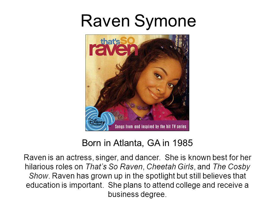 Raven Symone Born in Atlanta, GA in 1985