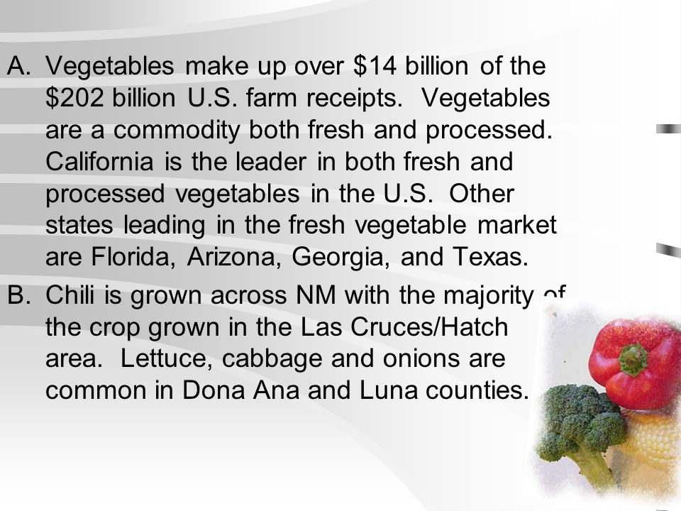 Vegetables make up over $14 billion of the $202 billion U. S