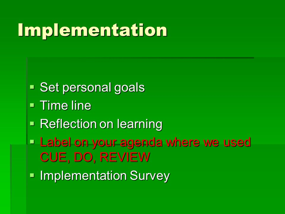 Implementation Set personal goals Time line Reflection on learning