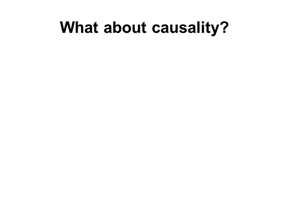 What about causality