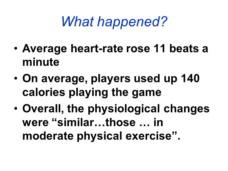 What happened Average heart-rate rose 11 beats a minute
