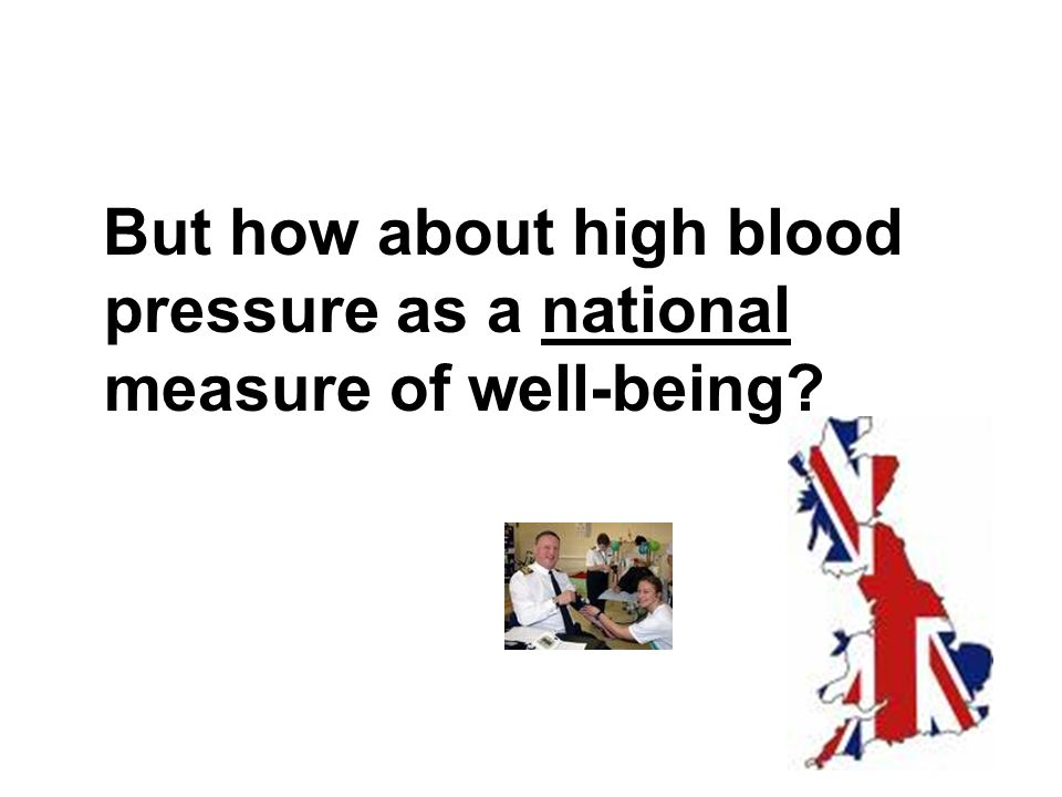 But how about high blood pressure as a national measure of well-being