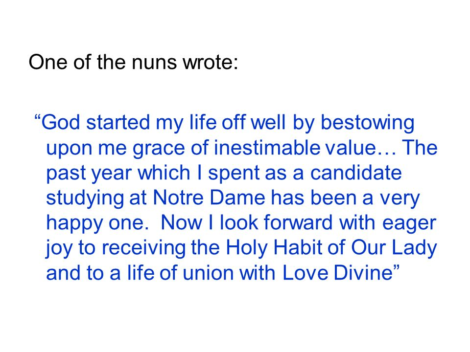 One of the nuns wrote: