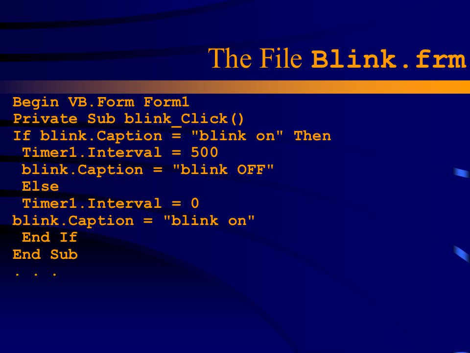 The File Blink.frm Begin VB.Form Form1 Private Sub blink_Click()