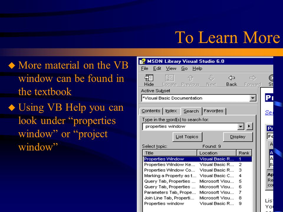 To Learn More More material on the VB window can be found in the textbook.