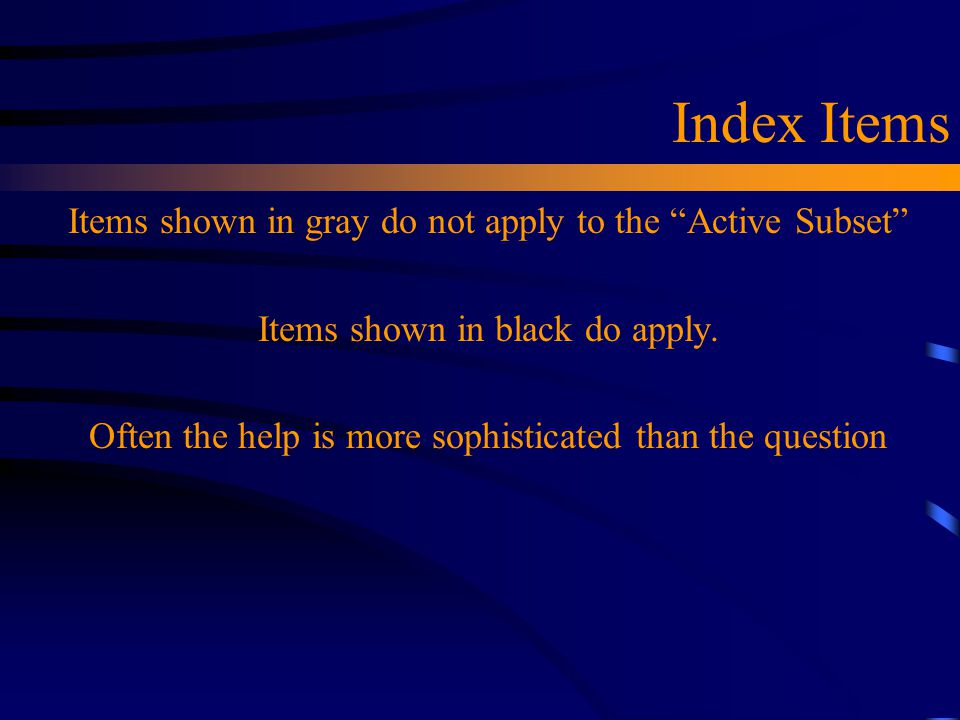 Index Items Items shown in gray do not apply to the Active Subset