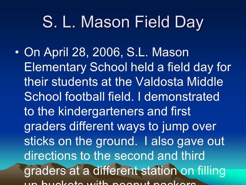 S. L. Mason Field Day