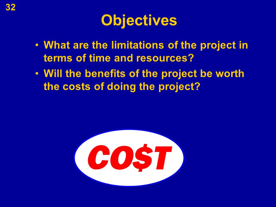 Objectives What are the limitations of the project in terms of time and resources