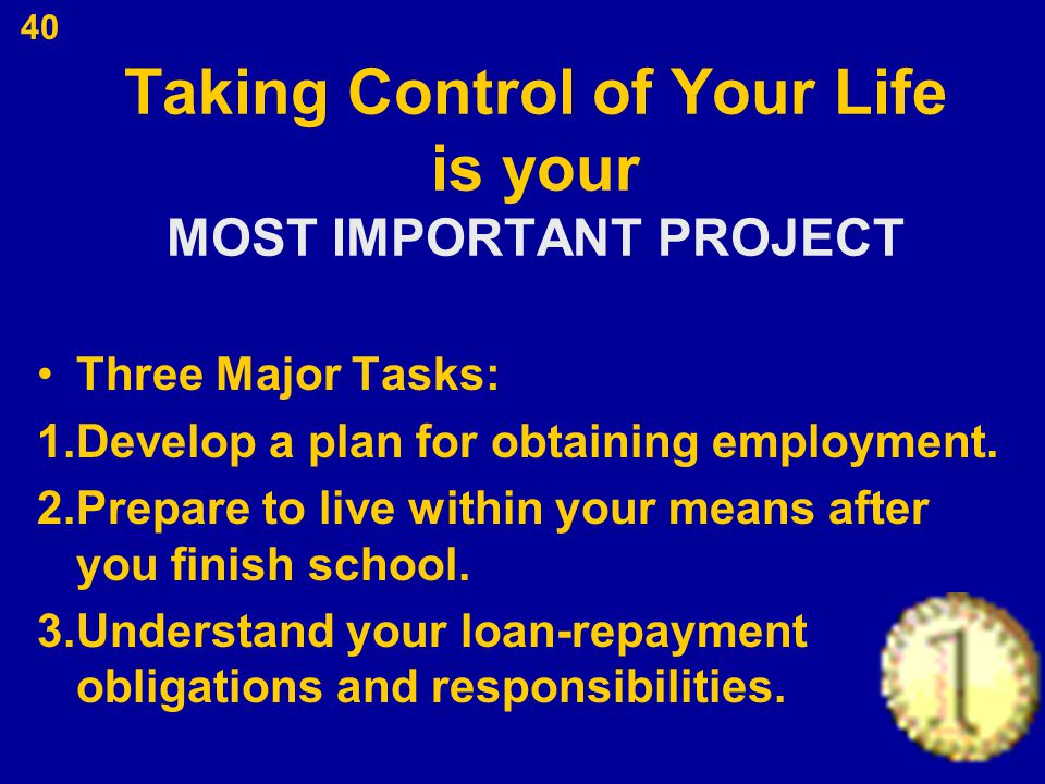 Taking Control of Your Life is your MOST IMPORTANT PROJECT