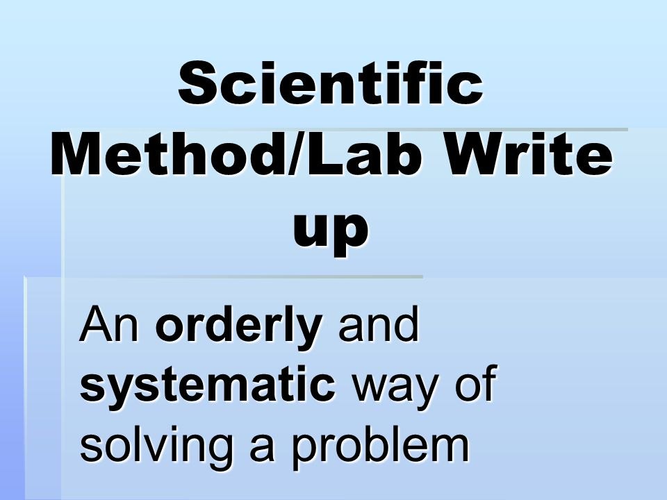 Scientific Method/Lab Write up