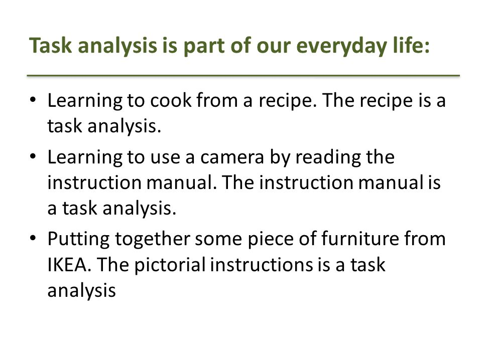 Task analysis is part of our everyday life:
