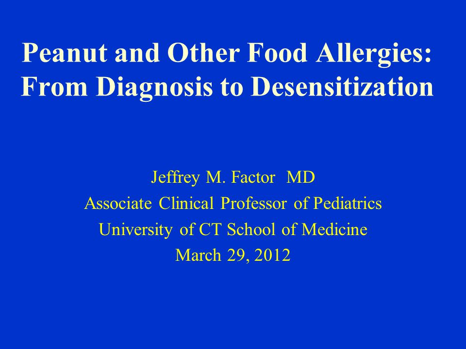Peanut and Other Food Allergies: From Diagnosis to Desensitization