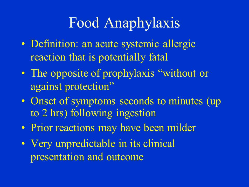 Food Anaphylaxis Definition: an acute systemic allergic reaction that is potentially fatal.