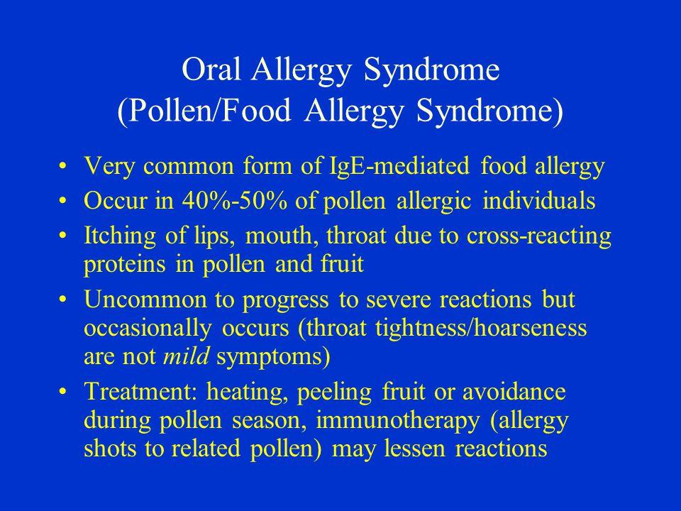 Oral Allergy Syndrome (Pollen/Food Allergy Syndrome)