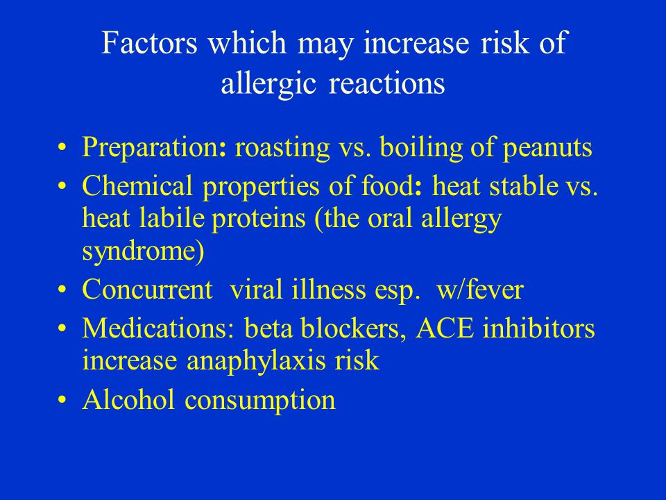 Factors which may increase risk of allergic reactions