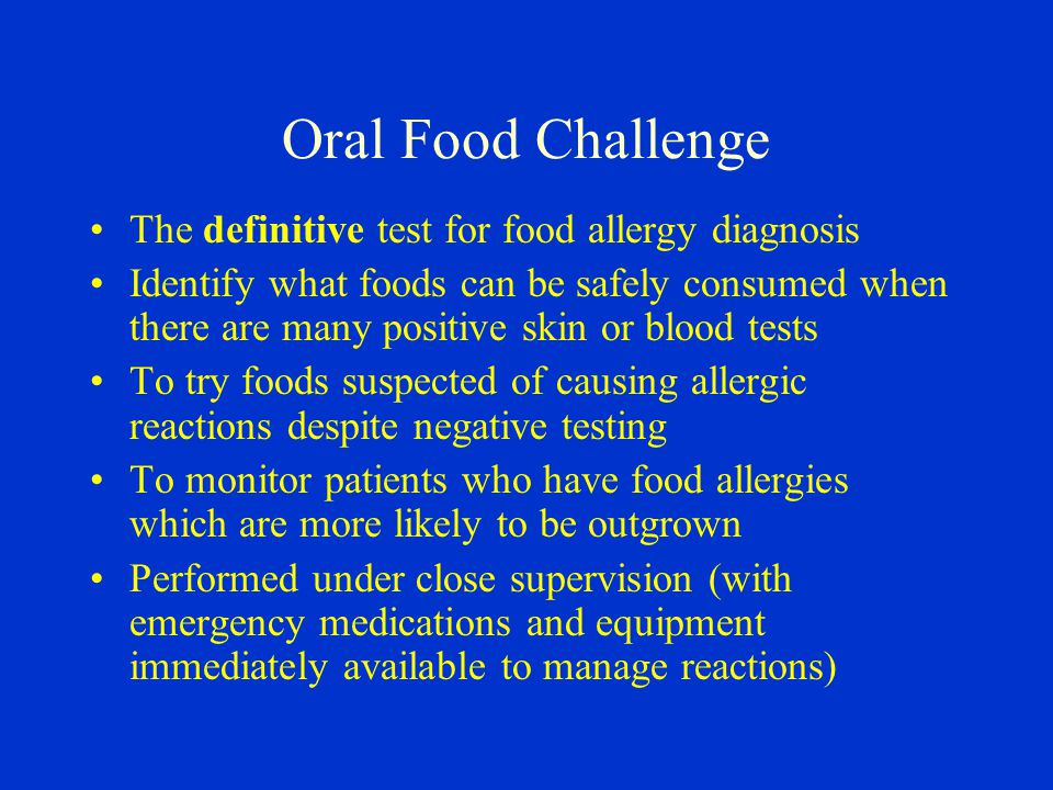 Oral Food Challenge The definitive test for food allergy diagnosis