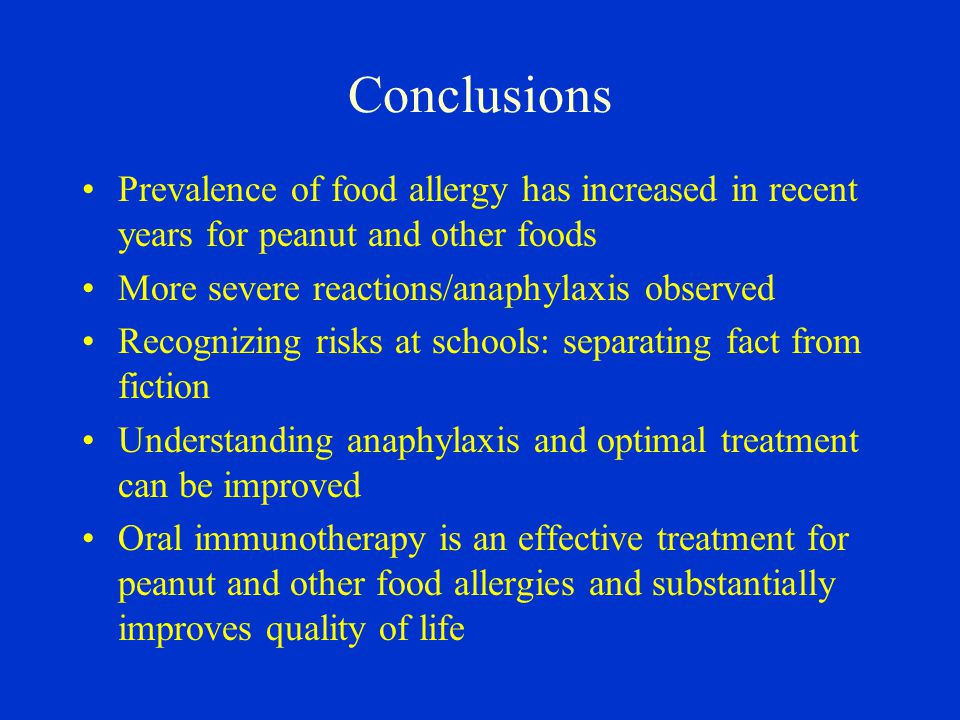 Conclusions Prevalence of food allergy has increased in recent years for peanut and other foods. More severe reactions/anaphylaxis observed.
