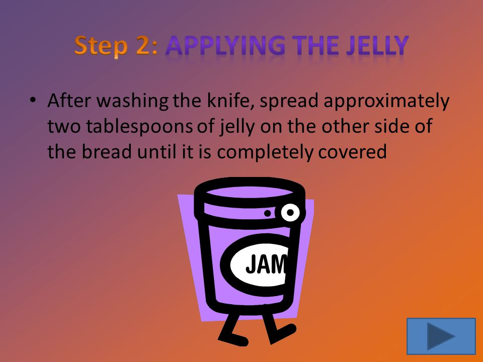 Step 2: Applying the Jelly