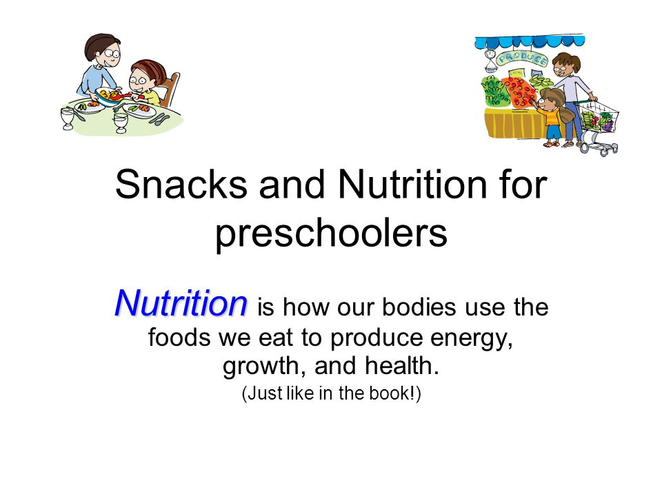 Snacks and Nutrition for preschoolers