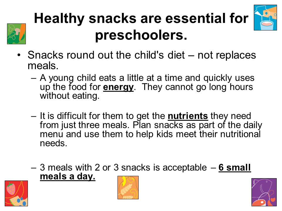 Healthy snacks are essential for preschoolers.