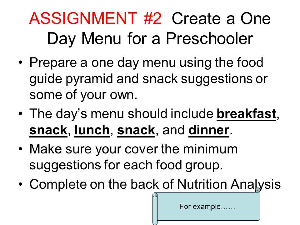 ASSIGNMENT #2 Create a One Day Menu for a Preschooler