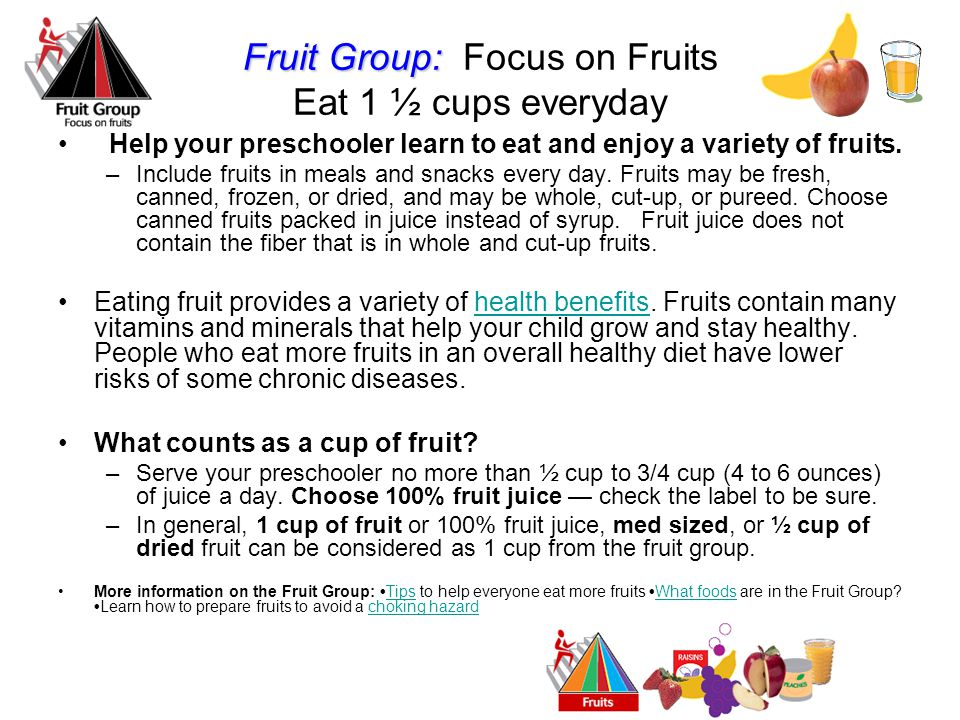 Fruit Group: Focus on Fruits Eat 1 ½ cups everyday