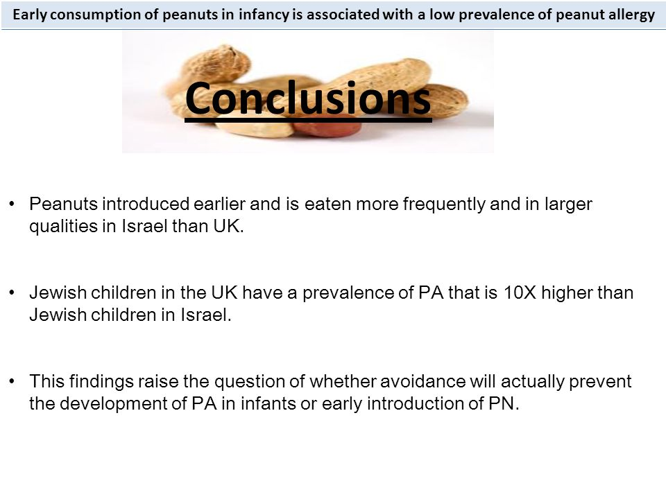 Early consumption of peanuts in infancy is associated with a low prevalence of peanut allergy