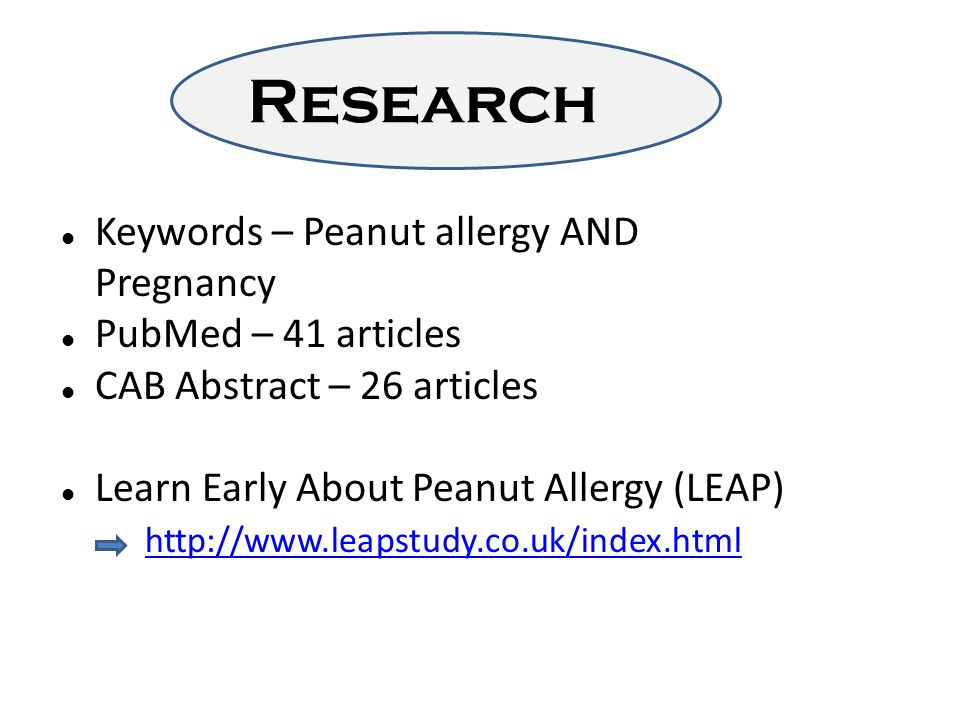 Research Keywords – Peanut allergy AND Pregnancy PubMed – 41 articles