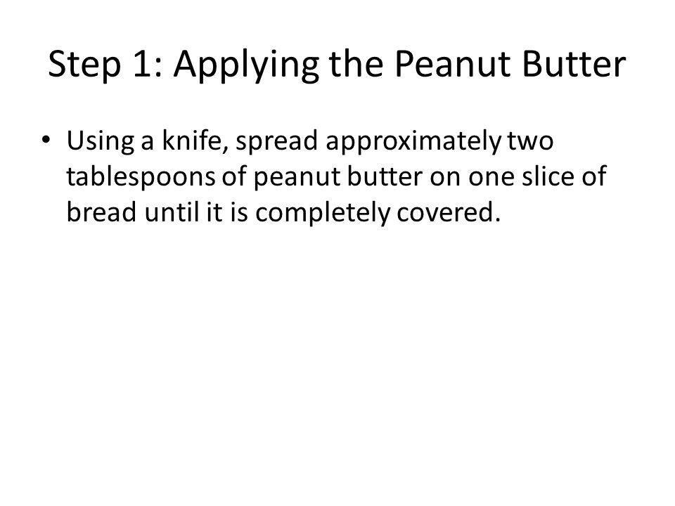 Step 1: Applying the Peanut Butter