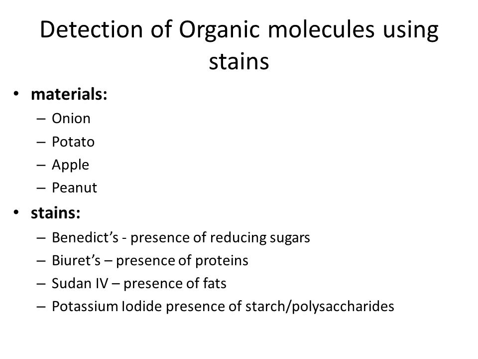 Detection of Organic molecules using stains